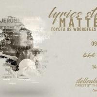 LYRICS STILL MATTER is Coming To The Toyota Stellenbosch University Woordfees Photo