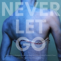 NEVER LET GO Opens At The Brick Theater September 29 Photo