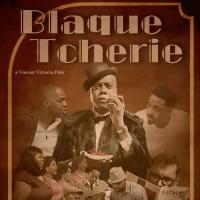 Vincent Victoria Adapts BLAQUE TCHERIE For the Screen Photo