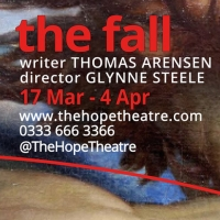 THE FALL Will Open at The Hope Theatre in March Photo