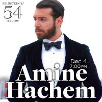 Amine Hachem to Bring 2021 Comeback Special to Feinstein's/54 Below Photo