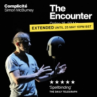 Complicité's THE ENCOUNTER Extended Until 25 May