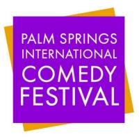 THE PALM SPRINGS INTERNATIONAL COMEDY FESTIVAL Returns Virtually, October 11 Photo