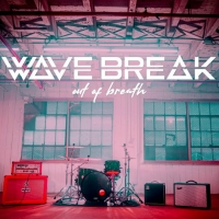 Wave Break Release New Single 'Out Of Breath' Photo
