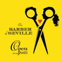 Opera On The James Presents Rossini's THE BARBER OF SEVILLE