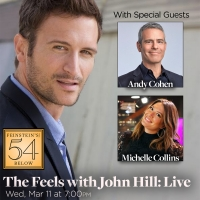 Andy Cohen Will be a Special Guest at John Hill's THE FEELS LIVE at Feinstein's/54 Below