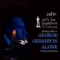 Porchlight Music Theatre Local Beneficiary of  HERSHEY FELDER AS GEORGE GERSHWIN ALON Photo