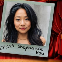 Podcast Exclusive: Stephanie Hsu Chats With The Theatre Podcast With Alan Seales Photo