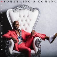 Terron Brooks Releases New Single & Video, 'Something's Coming' Photo
