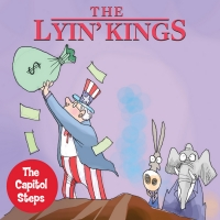 The Capitol Steps Return To Cambridge With THE LYIN' KINGS