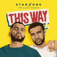 Star.One and Trillary Banks Release New Single 'This Way' Photo