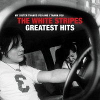 The White Stripes Greatest Hits Out Now Worldwide on Vinyl & CD Photo