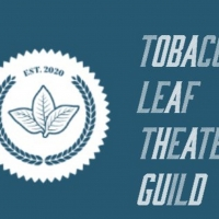 Tobacco Leaf Theater Guild Launches Memberships Today Photo