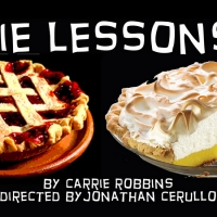 PIE LESSONSBy Carrie RobbinsTo HaveWorld PremiereAt FringeNYC