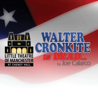 WALTER CRONKITE IS DEAD By Joe Calarco to be Presented at Chenney Hall Photo