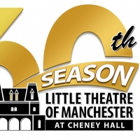 Little Theatre Of Manchester Announces Its 60th Anniversary Season