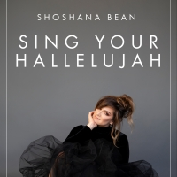 Gavin Creel, Jeremy Jordan & More Will Join Shoshana Bean for SING YOUR HALLELUJAH Concert Photo