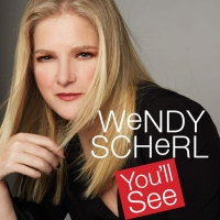 BWW CD Review: YOU'LL SEE What A Perfect CD Sounds Like With Wendy Scherl Photo