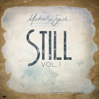 Michael W. Smith Announces New Album STILL Photo
