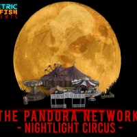 The Pandora Network Launches New Online Interactive Experience  NIGHTLIGHT CIRCUS Photo