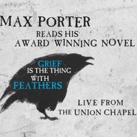 Max Porter Will Read His Novel GRIEF IS THE THING WITH FEATHERS Live From Union Chape Photo