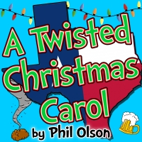 Hill Country Community Theatre Presents A TWISTED CHRISTMAS CAROL