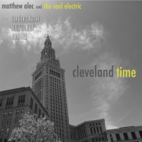 Matthew Alec and The Soul Electric Share Single 'Cleveland Time' Photo