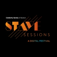 Celebrity Series Of Boston Announces STAVE SESSIONS Streaming Festival Daily Lineup Photo