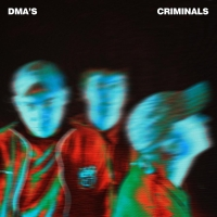 DMA'S Release New Track 'Criminals' Photo