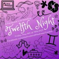 Method And Madness Presents A Facebook Live Stream Of TWELFTH NIGHT