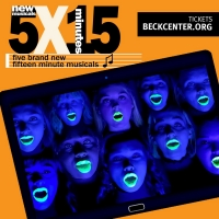 5 x 15: FIVE WORLD PREMIERE 15-MINUTE MUSICALS Announced Photo