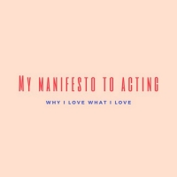 Student Blog: My Manifesto to Acting Photo