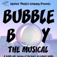 Equinox Theatre Company Presents the Regional Premiere of BUBBLE BOY: THE MUSICAL