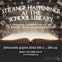 Luna Stage Presents New Play STRANGE HAPPENINGS AT THE SCHOOL LIBRARY Photo