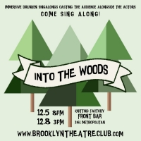INTO THE WOODS An Immersive Singalong Experience will Play at Brooklyn Theatre Club Photo