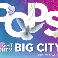"The Philly POPS Announces 2020�""2021 Bright Lights! Big City! Season"