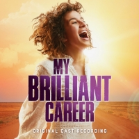 Original Cast Recording Of MY BRILLIANT CAREER is Now Available Photo