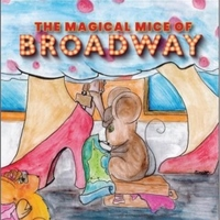 THE MAGICAL MICE OF BROADWAY Book is Now Available Photo