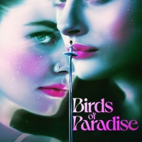 VIDEO: Amazon Releases Trailer for BIRDS OF PARADISE Photo