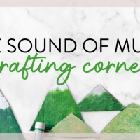 The Rodgers & Hammerstein Organization Launches 'THE SOUND OF MUSIC Crafting Corner' Photo