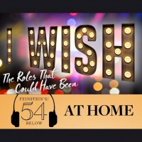 WATCH: I Wish - The Roles That Could Have Been, Home Edition on #54BelowAtHome at 6:3 Photo