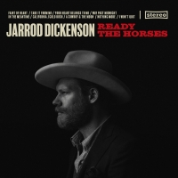 Jarrod Dickenson Returns with READY THE HORSES