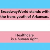 BroadwayWorld Stands With The Trans Youth Of Arkansas Photo