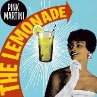 Pink Martini Shares New Single 'The Lemonade Song'