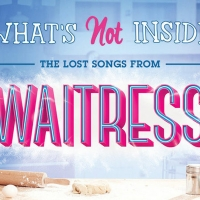 BWW Album Review: Opening Up WAITRESS's Bonus Tracks from WHAT'S NOT INSIDE