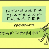 BREAKTHROUGHS to be Presented by NY Queer Playback Theater Photo