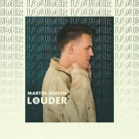 Martin Jensen Drops Single 'Louder'