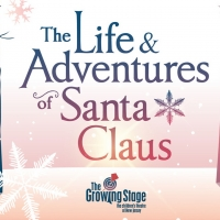 The Growing Stage Presents THE LIFE & ADVENTURES OF SANTA CLAUS! Photo