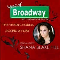 The 'West of Broadway' Podcast Chats with Verdi Chorus Guest Soloist Shana Blake Hill Photo
