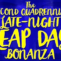 Natalie Walker, Janet Krupin and More to Star in THE SECOND QUADRENNIAL LATE-NIGHT LEAP DAY BONANZA